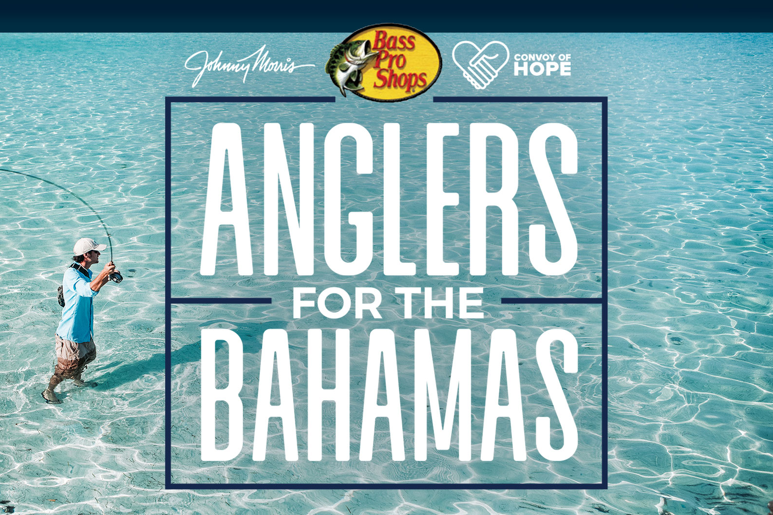 Johnny Morris, Bass Pro Shops and Convoy of Hope Partner to provide relief through Anglers for the Bahamas - United for Relief